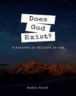Does God Exist?: 8 Reasons to Believe in God (Booklet Series Book 1) - Book Cover