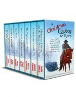 A Christmas Cowboy to Keep: A Contemporary Western Romance Collection - Book Cover
