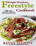 Weight Watchers Freestyle Cookbook: TOP 101 Delicious & Healthy Weight...