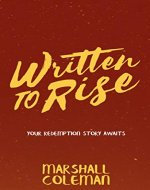 Written To Rise: Your Redemption Story Awaits (Your Story Book 2) - Book Cover