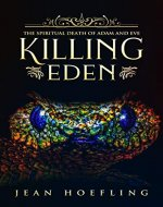 Killing Eden: The Spiritual Death of Adam and Eve - Book Cover