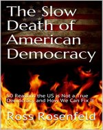 The Slow Death of American Democracy: 50 Reasons the US...