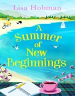 A Summer of New Beginnings: A heartwarming, feel-good novel, perfect for hopeless romantics - Book Cover