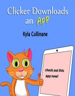 Clicker Downloads An App (Clicker the Cat Book 2) - Book Cover