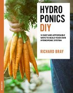 DIY Hydroponics: 12 Easy and Affordable Ways to Build Your Own Hydroponic System (Urban Homesteading Book 2) - Book Cover