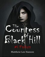 The Countess Of Black Hill: #1 Fallen - Book Cover