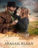Brokken Arrow: Texas Historical Romance (Brokken Road Romances Book 2) - Book Cover