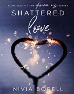 Shattered Love: Book one of the