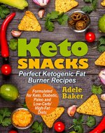 Keto Snacks: Perfect Ketogenic Fat Burner Recipes | Supports Healthy...