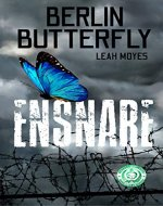 Berlin Butterfly: Ensnare (Berlin Butterfly Series Book 1) - Book Cover