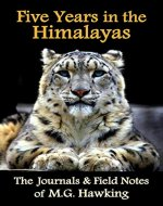Five Years in the Himalayas, The Journals & Field Notes of Explorer M.G. Hawking - Book Cover