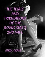 The Trials and Tribulations of the Rocks Stars 2nd Wife - Book Cover