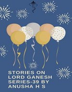 stories on lord Ganesh series-39: from various sources of Ganesh Purana - Book Cover
