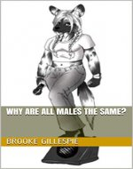 Why are all Males the Same? - Book Cover
