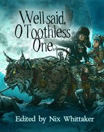 Well Said, O Toothless One - Book Cover