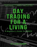 Day Trading for a Living: A Beginner's Guide to Forex - Book Cover