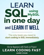 SQL: Learn SQL (using MySQL) in One Day and Learn It Well. SQL for Beginners with Hands-on Project. (Learn Coding Fast with Hands-On Project Book 5) - Book Cover