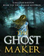 The Ghost Maker: Book One of the LaVaigne Mysteries