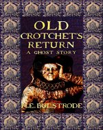 Old Crotchet's Return: A Ghost Story (West Country Tales Book 7) - Book Cover