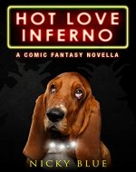 Hot Love Inferno: A Dark Comedy Fantasy Adventure (Prophecy Allocation Book 2) - Book Cover