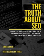 The Truth About SEO: Search Engine Optimisation in Plain English for Business Owners and Entrepreneurs - Book Cover