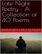 Late Night Poetry : A Collection of 40 Poems - Book Cover
