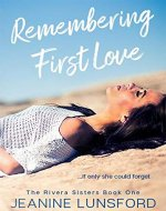 Remembering First Love (The Rivera Sisters Series Book 1) - Book Cover