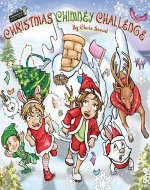 Christmas Chimney Challenge: Action Adventure Book for Kids (The Wild Imagination of Willy Nilly 4) - Book Cover