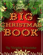 Big Christmas book : everything you need to know about your favorite holiday - Book Cover