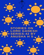 Stories on lord Ganesh series-42: from various sources of Ganesh purana - Book Cover