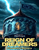 Reign of Dreamers: Elizabeth's Mystery - Book Cover