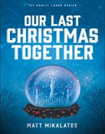 Our Last Christmas Together: A Sunlit Lands Christmas Tale (The Sunlit Lands) - Book Cover