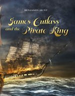 James Cutlass and the Pirate King - Book Cover