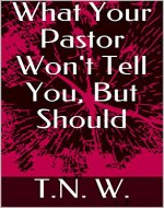 What Your Pastor Won't Tell You, But Should - Book Cover