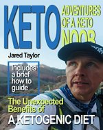 KETO: ADVENTURES OF A KETO NOOB THE UNEXPECTED BENEFITS OF A KETOGENIC DIET (Keto diet, Low Carb, high fat, fat adaptation) - Book Cover
