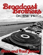 Broadcast Brothers: On The Radio - Book Cover