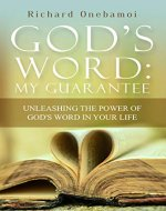 God's Word My Guarantee: Unleashing The Power of God's Word In Your Life - Book Cover
