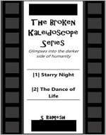 Starry Night and The Dance of Life: Glimpses into the darker side of humanity (The Broken Kaleidoscope Book 1) - Book Cover