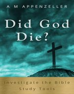 Investigate the Bible Study Tools - Did God Die? - Book Cover