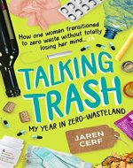 Talking Trash: My Year In Zero-Wasteland - Book Cover