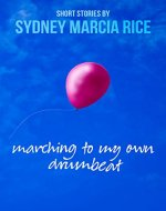 Marching to My Own Drumbeat: Short Stories - Book Cover