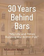 "30 Years Behind Bars: ""My Life and Times Running the British Pub"" - Book Cover"