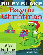 Bayou Christmas (Miss Fortune World: Bayou Cozy Romantic Thrills Book 3) - Book Cover