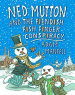 Ned Mutton and the Fiendish Fish Finger Conspiracy - Book Cover