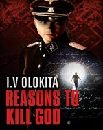 Reasons to Kill God: A Historical Fiction Novel - Book Cover