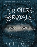Of Rioters & Royals (Swift Shadows Book 1) - Book Cover