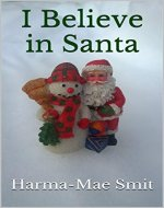 I Believe in Santa: A short story of hope at Christmas - Book Cover