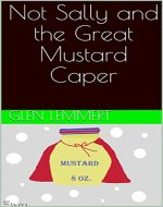 Not Sally and the Great Mustard Caper - Book Cover