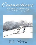Connections: Five Stories Celebrating Renewal & Redemption - Book Cover