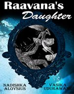 Raavana's Daughter: Asian Mythology with a Twist - Book Cover